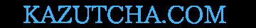 KAZUTCHA.COM